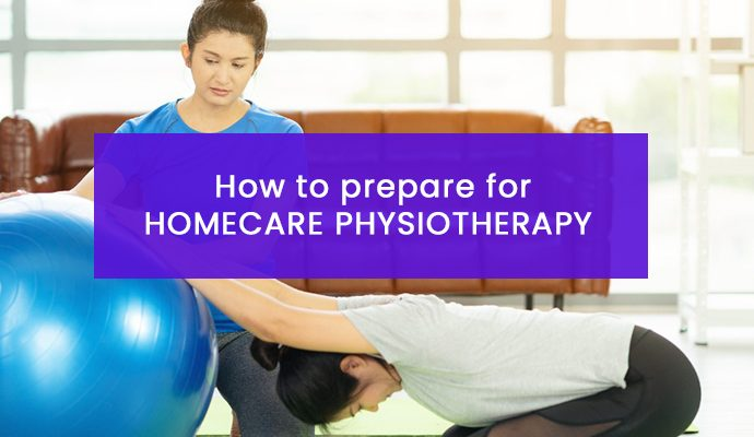 How To Prepare For Homecare Physiotherapy
