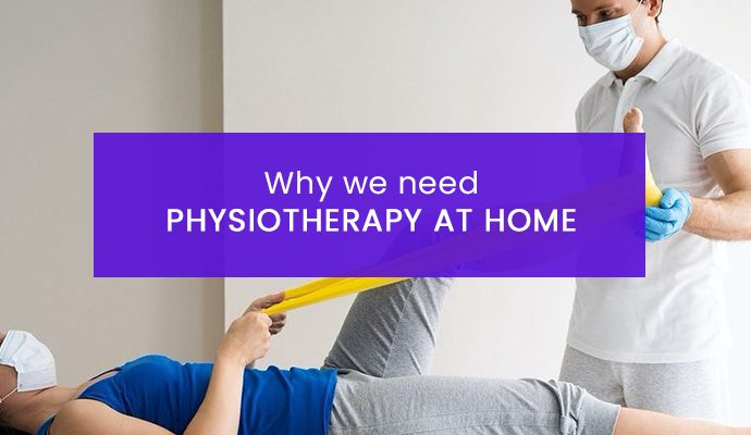 Why We Need Physiotherapy At Home