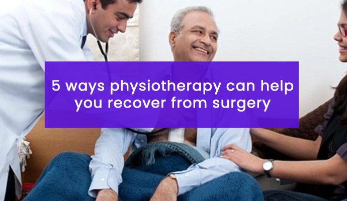Post Surgery Physiotherapy